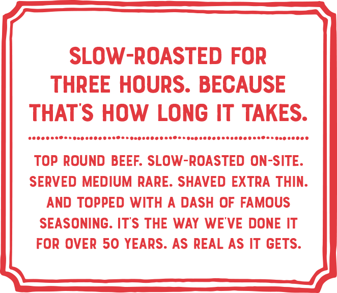Slow-Roasted for three hours.